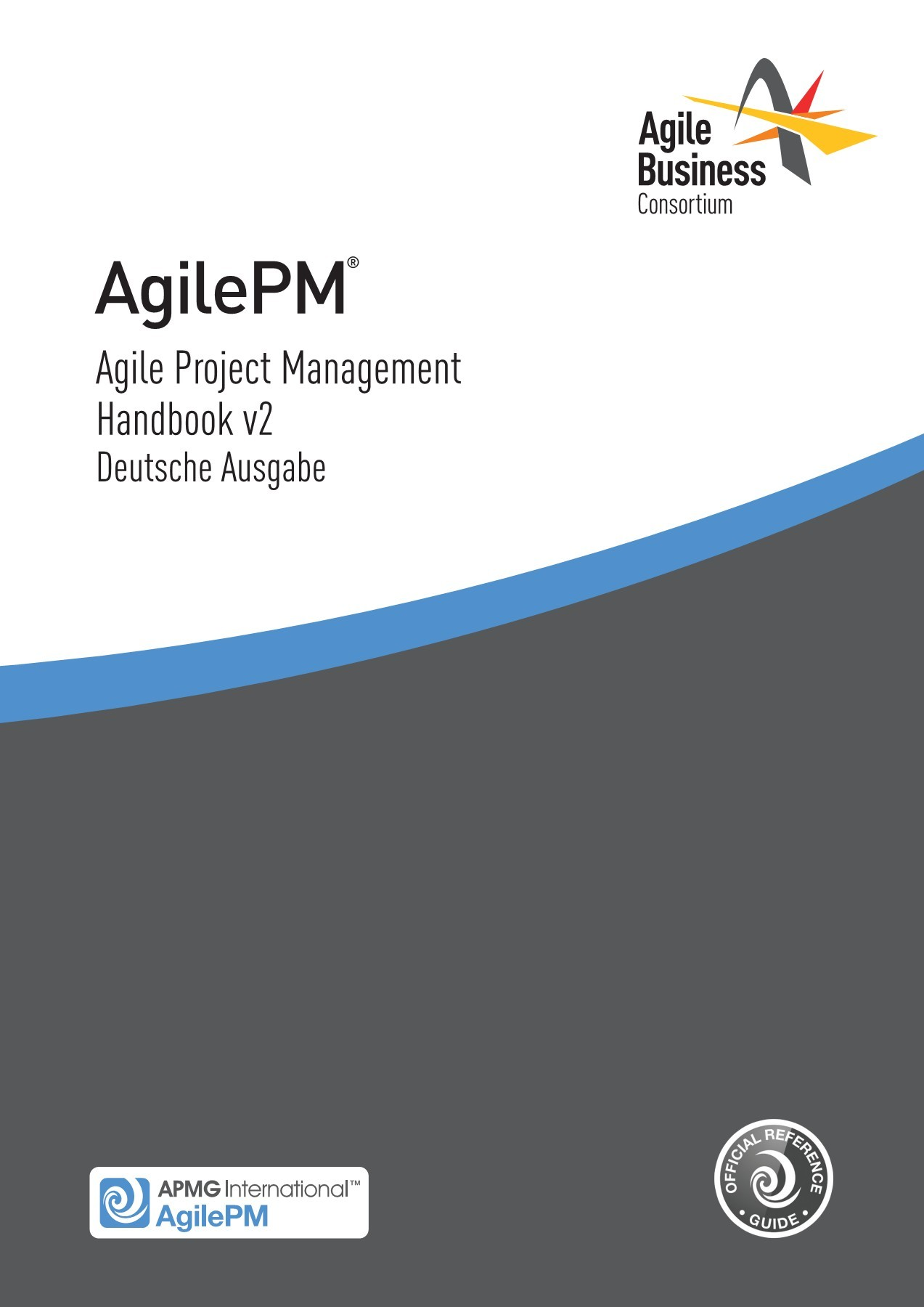 Agile Project Management (AgilePM) Handbook Deutsche Ausgabe