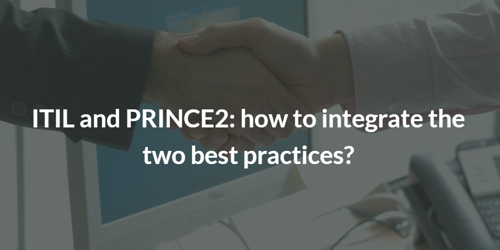 ITIL-and-PRINCE2-how-to-integrate-the-two-best-practices