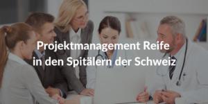 Projektmanagement-Spitälern-Schweiz