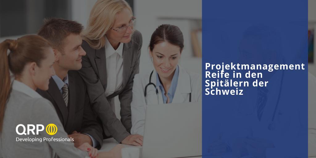 Projektmanagement Reife Spitälern Schweiz.