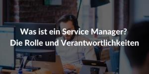 was ist service manager definition aufgaben itil