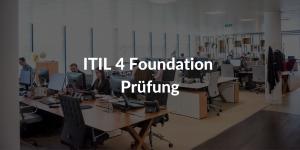 ITIL-4-Foundation-Prüfung