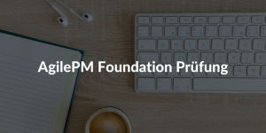 Agile PM Foundation Prufung