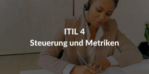 ITIL 4 Steuerung Metriken