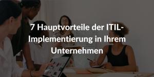 ITIL Vorteile ITIL Implementierung-Unternehmen