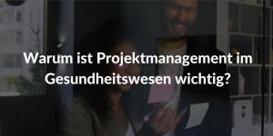 Projektmanagement Gesundheitswesen Projectmanagement Spitalsektor