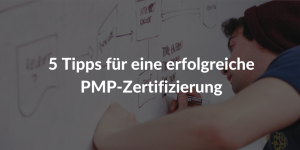 PMP Zertifizierung 5 Tipps