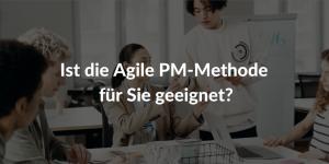 agile pm methode geeignet