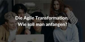 Agile Transformation Agile Definitionen