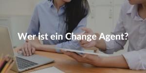 wer ist ein change agent_change management